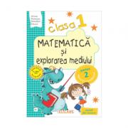Matematica si explorarea mediului. Clasa I. Partea a II-a (E1). Caiet de lucru varianta EDP