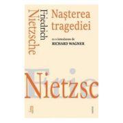 Nasterea tragediei cu o introducere de Richard Wagner