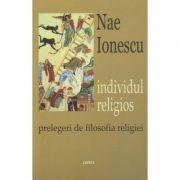 Individul religios, prelegeri de filosofia religiei