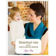 Deserturi raw pentru copii și părinți sănătoși