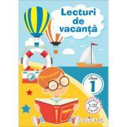 Lecturi de vacanţă clasa I Poveşti inedite şi atractive. Poezii. Exerciţii. Curiozităţi