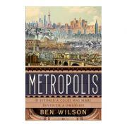 Metropolis O istorie a celei mai mari inventii a omenirii