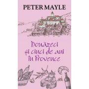 Douazeci si cinci de ani in Provence