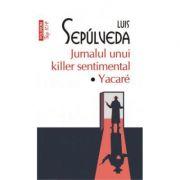Jurnalul unui killer sentimental. Yacare