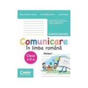 Comunicare in limba romana - Caietul elevului Cls. a II-a P. 1