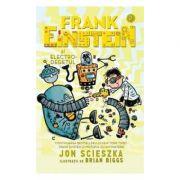 Frank Einstein si electro-degetul - Vol 2