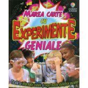 Marea carte cu experimente geniale. Cu informatii ciudate si experimente socante!