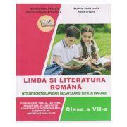 Limba si literatura romana pentru clasa a VII-a. Notiuni teoretice, aplicatii, recapitulari si teste de evaluare