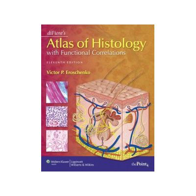 DIFIORE\'S ATLAS OF HISTOLOGY WITH FUNCTIONAL CORRELATIONS
