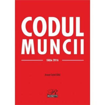 CODUL MUNCII EDITIA 2016