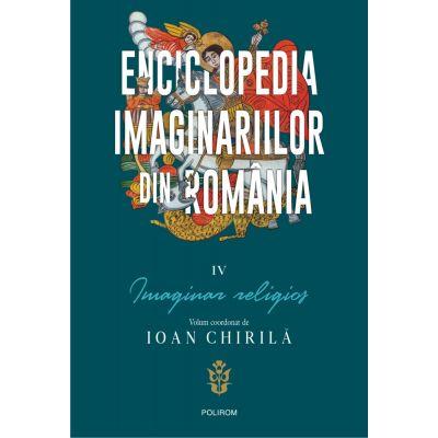 Enciclopedia imaginariilor din Romania, volumul IV - Imaginar religios