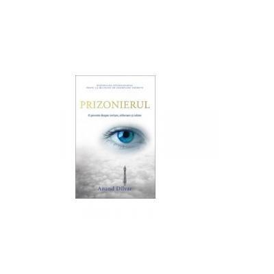 Prizonierul O poveste despre iertare, eliberare si iubire