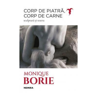 Corp de piatra, corp de carne sculptura si teatru