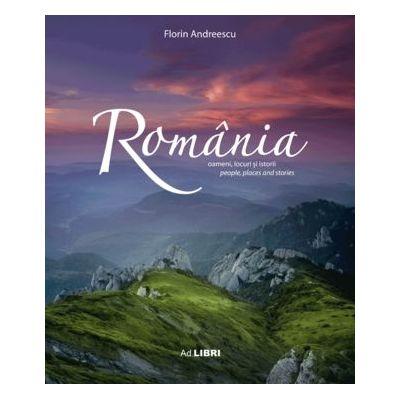 Album Romania - Oameni, locuri si istorii  (Editia a II-a)