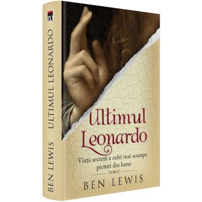 Ultimul Leonardo. Viata secreta a celei mai scumpe picturi din lume