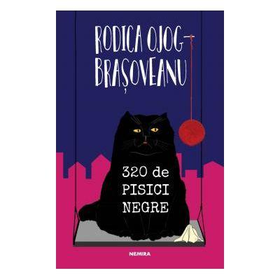 320 de pisici negre Al 3 lea roman din seria Melania Lupu