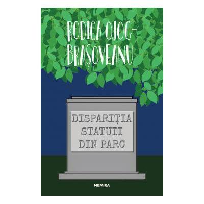Disparitia statuii din parc 5-lea volum din seria Melania Lupu