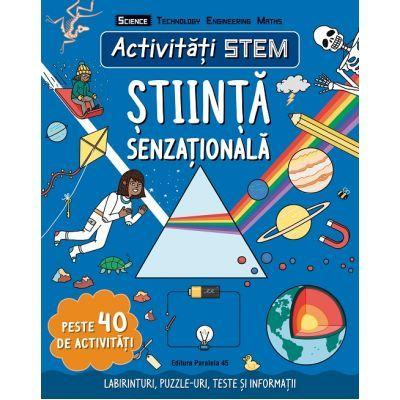 Activitati STEM. Stiinta senzationala