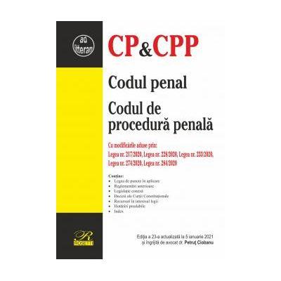 Codul penal. Codul de procedura penala  Editie a 23-a actualizata 5 ianuarie 2021