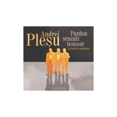 Audiobook-Pardon, scuzati, bonsoir in lectura autorului Andrei Plesu