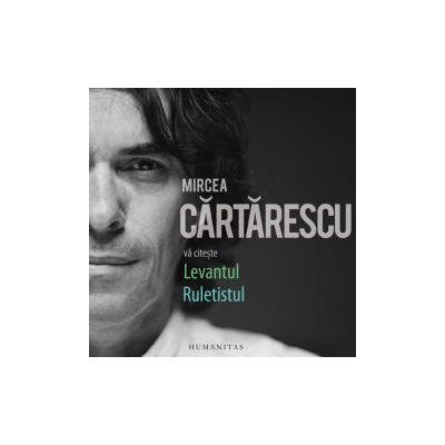 CD-Mircea Carturescu va citeste Levantul si Ruletistul