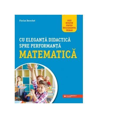 Cu eleganta didactica spre prformanta matematica