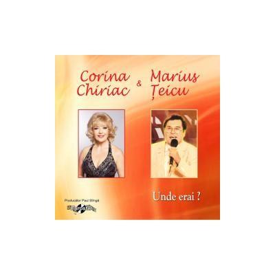 CD-Unde erai? Corina Chiriac&Marius Teicu