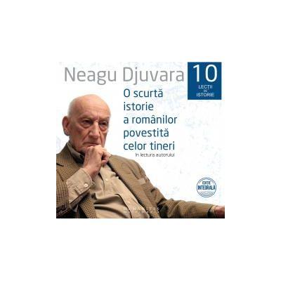 CD-O scurta istorie a romanilor povestita celor tineri 10 Cd-uri audio