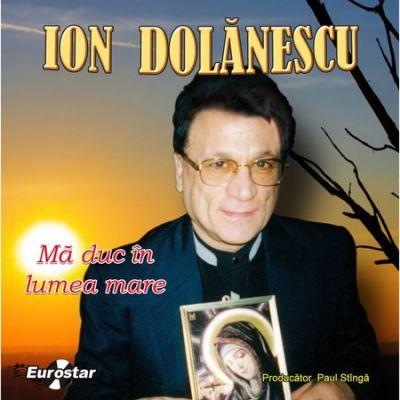 CD-Ion Dolanescu-Ma Duc In Lumea Mare