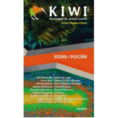 Kiwi 2021: Sosiri / Plecari Antologia de proza scurta