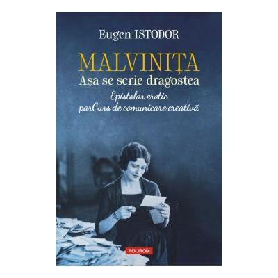 Malvinita Asa se scrie dragostea. Epistolar erotic. parCurs de comunicare creativa