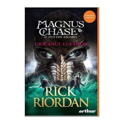 Magnus Chase si zeii din Asgard Ciocanul lui Thor