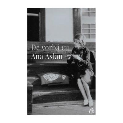 De vorba cu Ana Aslan
