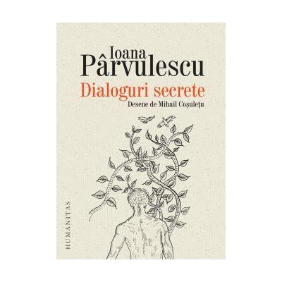Dialoguri secrete Cum se roaga scriitorii si personajele lor