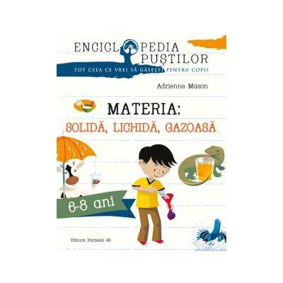 Materia: Solida, Lichida, Gazoasa