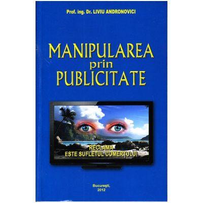 Manipularea prin publicitate - Liviu Andronovici