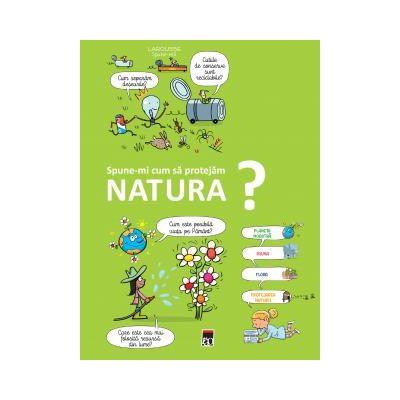 Spune-mi cum sa protejam natura