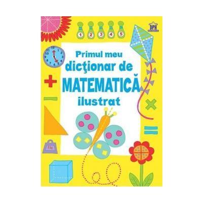 Primul meu dictionar de matematica ilustrat
