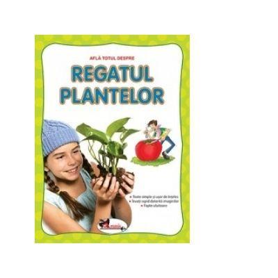 Afla totul despre - Regatul plantelor