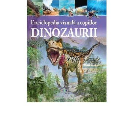 Enciclopedia vizuală a copiilor - Dinozaurii