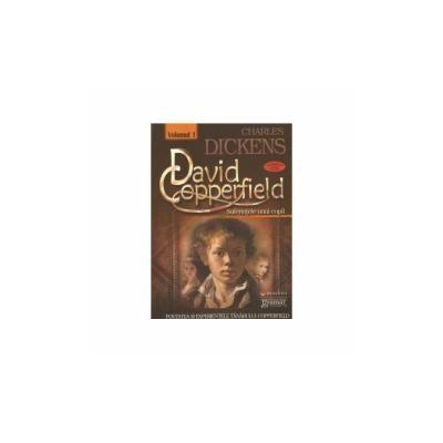 David Copperfield  Volumul 1 Suferintele unui copil