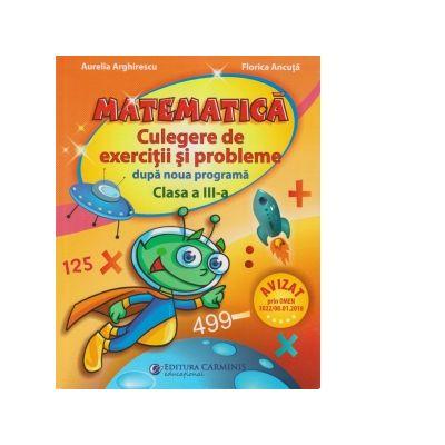 Culegere de exercitii si probleme dupa noua programa - Clasa a III-a Matematica