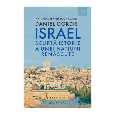 Israel Scurta istorie a unei natiuni renascute