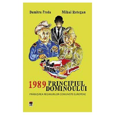 1989. Principiul dominoului Prabusirea regimurilor comuniste europene