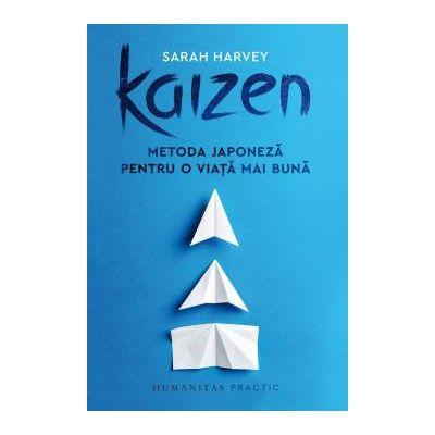 Kaizen. O metoda japoneza pentru o viata mai buna