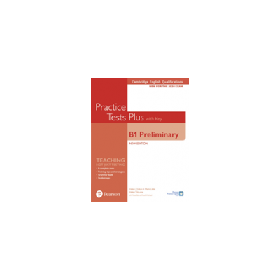 Cambridge English Qualifications: B1 Preliminary New Edition Practice Tests Plus Student's Book with key Chilton Helen