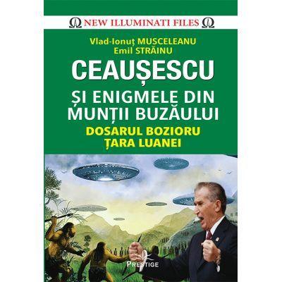 Ceausescu si enigmele din Muntii Buzaului Dosarul Bozioru  Tara Luanei