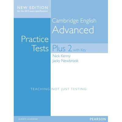 Cambridge Advanced Students' Book with Key. Practice Tests Plus New Edition 2015