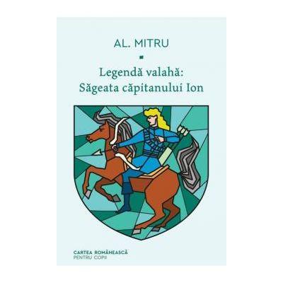 Legenda valaha - Sageata capitanului Ion