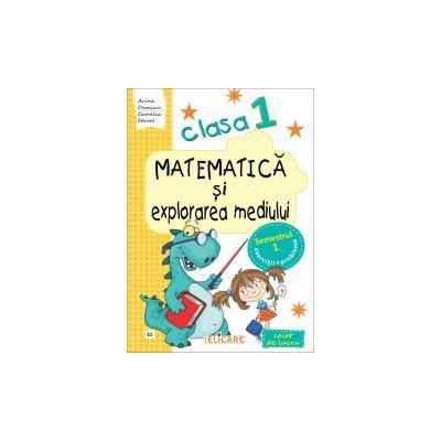 Matematica si explorarea mediului. Clasa I. Semestrul I, partea I